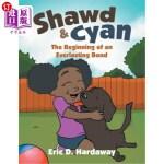 【中商海外直订】Shawd & Cyan: The Beginning of an Everlasting Bond