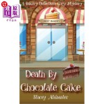【中商海外直订】Death by Chocolate Cake: A Bakery Detectives Cozy M