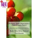 【中商海外直订】Anemia: Iron Deficiency Diet: Large Print: Quick an