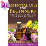 【中商海外直订】Essential Oils for Beginners: 56 Best Essential Oil