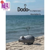 【中商海外直订】Dodo: The Unflighted Swine: Where Buffalo Fly