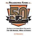 【预订】The Philadelphia Flyers at 50: The Story of the Iconic