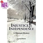 【中商海外直订】Injustice in Independence: A Missouri Mystery