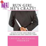 【中商海外直订】Run Girl. He's Crazy!: 15 Guys to Stay Away from an