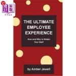 【中商海外直订】The Ultimate Employee Experience: How and Why to Re
