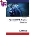 【中商海外直订】A Framework for Semantic De*ions of E-Science Resou