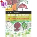 【中商海外直订】The Pickle and the Pepperoni: An Adventure in Frien