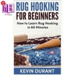 【中商海外直订】Rug Hooking for Beginners: How to Learn Rug Hooking