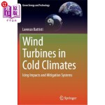 【中商海外直订】Wind Turbines in Cold Climates: Icing Impacts and M