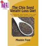 【中商海外直订】The Chia Seed Weight Loss Diet: The Natural and Hun