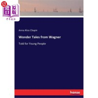【中商海外直订】Wonder Tales from Wagner