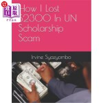 【中商海外直订】How I Lost $2300 In UN Scholarship Scam
