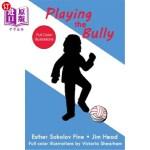 【中商海外直订】Playing the Bully: (Full Color Illustrations)