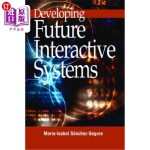 【中商海外直订】Developing Future Interactive Systems