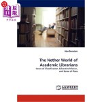 【中商海外直订】The Nether World of Academic Librarians