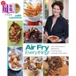 【中商海外直订】Air Fry Everything: Foolproof Recipes for Fried Fav