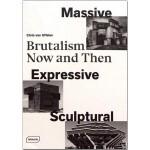 包邮Massive Expressive Sculptural: Brutalism Now and then 英文原