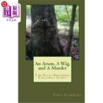 【中商海外直订】An Arson, A Wig, and A Murder: The Patsy Kessinger