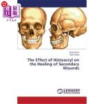 【中商海外直订】The Effect of Histoacryl on the Healing of Secondar