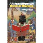 The Animal Etiquette Book of Rhymes (【按需印刷】)
