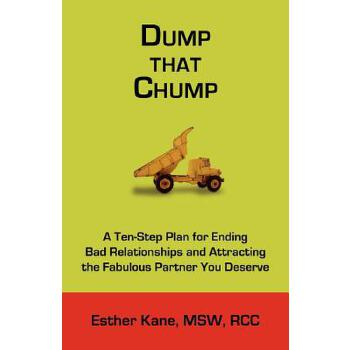 【预订】Dump That Chump: A Ten-Step Plan for Ending Bad Relationships and Attracting the Fabulous Partner You Deserve 预订商品,需要1-3个月发货,非质量问题不接受退换货。