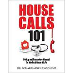 【预订】Housecalls 101: Policy and Procedure Manual for Medical