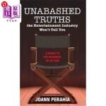 【中商海外直订】Unabashed Truths The Entertainment Industry Won't T