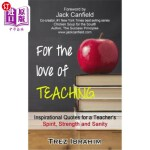 【中商海外直订】For The Love of Teaching: Inspirational quotes for