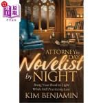 【中商海外直订】Attorney by Day, Novelist by Night: Bring Your Book