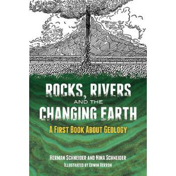 【预订】Rocks, Rivers and the Changing Earth  A First Book About Geology 预订商品,需要1-3个月发货,非质量问题不接受退换货。