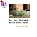 【中商海外直订】Nancy Hanks; The Story of Abraham Lincoln's Mother
