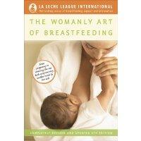 英文原版 母乳喂养的女性艺术 The Womanly Art of Breastfeeding: Completely
