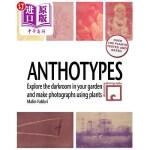 【中商海外直订】Anthotypes: Explore the Darkroom in Your Garden and