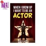 【中商海外直订】When I Grow up I want to be an actor