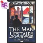 【中商海外直订】The Man Upstairs and Other Stories - Classic Illust
