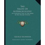 【预订】The Fruits of Anthroposophy: An Introduction to the Wor
