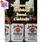 【中商海外直订】300 Bourbon Whiskey Based Cocktails