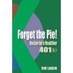 【预订】Forget the Pie: Recipe for a Healthier 401k