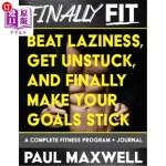 【中商海外直订】Finally Fit: Beat Laziness, Get Unstuck, and Finall