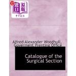 【中商海外直订】Catalogue of the Surgical Section