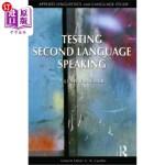 【中商海外直订】Testing Second Language Speaking