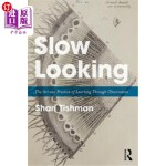 【中商海外直订】Slow Looking: The Art and Practice of Learning Thro