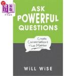 【中商海外直订】Ask Powerful Questions: Create Conversations That M
