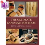 【中商海外直订】The Ultimate Band Saw Box Book