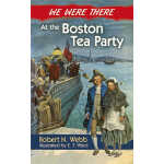 We Were There at the Boston Tea Party (【按需印刷】)