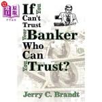 【中商海外直订】If You Can't Trust Your Banker Who Can You Trust?