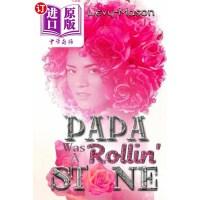 【中商海外直订】Papa Was a Rollin' Stone