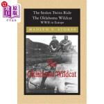 【中商海外直订】The Stokes Twins Ride The Oklahoma Wildcat: WWII in