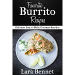 【预订】Favorite Burrito Recipes: Delicious Easy to Make Gourme