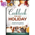 【中商海外直订】Cookbook for Any Holiday: Simple and Original Recip